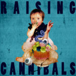 Raising Cannibals